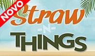 Jogar Straw Things