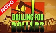 Jogar Drilling For Dollar