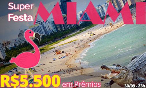 Festa Miami - R$ 5.500 em prêmios