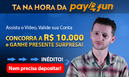 Tá na hora Pay4Fun - Assista e Ganhe