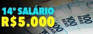 14º Salário - Participe e concorra a R$5.000!
