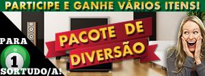 Pacote de Diversão - Ganhe e leve tudo!