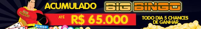 Acumulado BIG BINGO R$ 65 mil Progressivo!