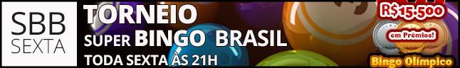 Torneio de Sexta SBB - Super Bingo Brasil - Olímpico R$15.500