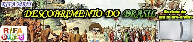 Rifa da Maxi - Descobrimento do Brasil!