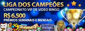 Liga dos Campeões - R$6.500 no Campeonato de Vídeo Bingo